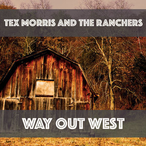Tex Morris and the Ranchers 歌手頭像
