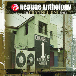 Reggae Anthology: The Channel One Story 歌手頭像