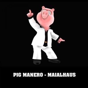 Pig Manero 歌手頭像