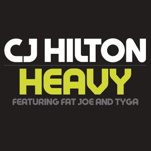 CJ Hilton Featuring Fat Joe & Tyga