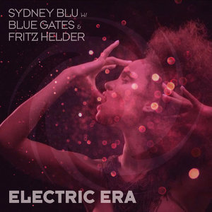 Sydney Blu with Blue Gates and Fritz Helder 歌手頭像
