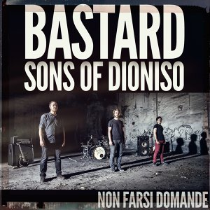 The Bastard Sons Of Dioniso 歌手頭像