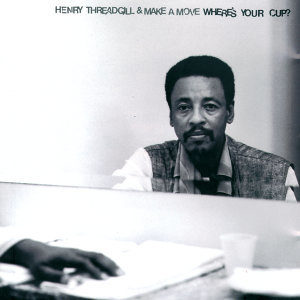 Henry Threadgill & Make A Move