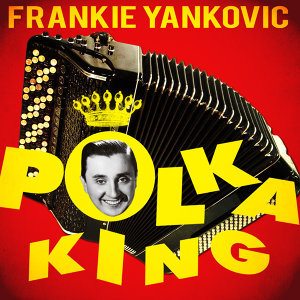 Frankie Yankovic & His Yanks