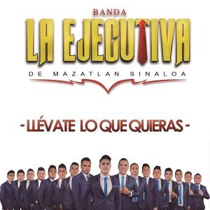 Banda La Ejecutiva de Mazatlan Sinaloa 歌手頭像