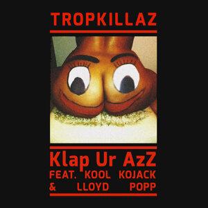 Tropkillaz, Lloyd Popp (Featuring) & Kool Kojak (Featuring) 歌手頭像