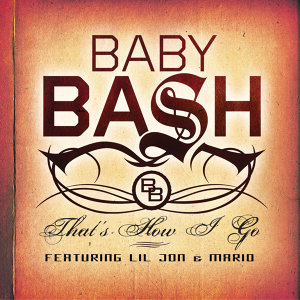 Baby Bash featuring Lil Jon & Mario 歌手頭像