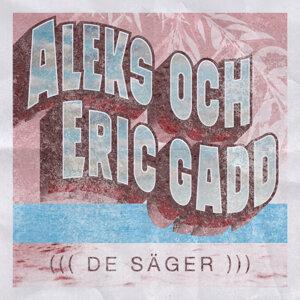 Aleks & Eric Gadd 歌手頭像
