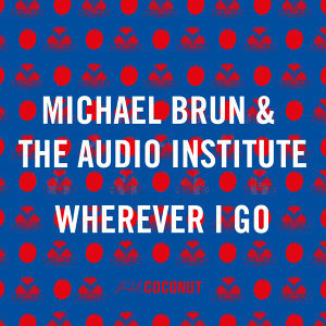 Michael Brun & The Audio Institute