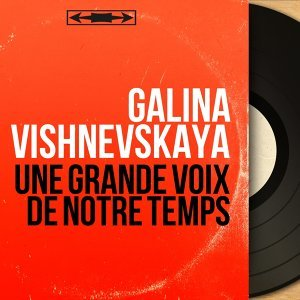 Galina Vishnevskaya 歌手頭像