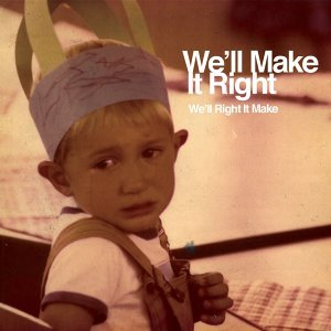 We'll Make It Right 歌手頭像