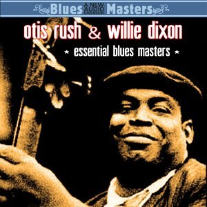 Otis Rush & Willie Dixon
