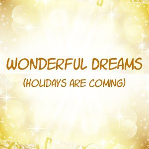 Wonderful Dream Holidays Are Coming 歌手頭像