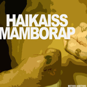 Haikaiss & Mamborap (Featuring) 歌手頭像