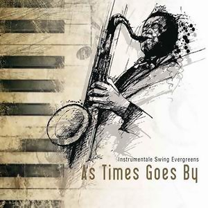 As Times Goes By - instrumentale Swing Evergreens 歌手頭像