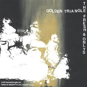 Golden Triangle / The Fresh Onlys