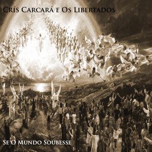 Crís Carcará e Os Libertados 歌手頭像