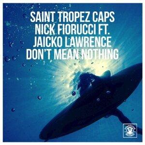 Nick Fiorucci , Saint Tropez Caps , Jaicko Lawrence, Nick Fiorucci, Saint Tropez Caps 歌手頭像