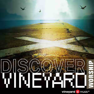 Discover VineYard Worship (2010年度最新敬拜金曲超精選 第一集) 歌手頭像
