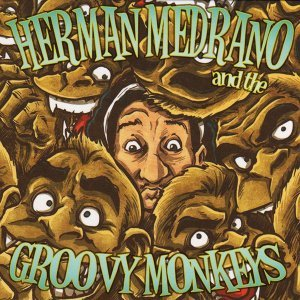 Herman Medrano & the Groovy Monkeys