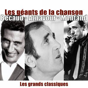Charles Aznavour, Gilbert Bécaud, Yves Montand 歌手頭像
