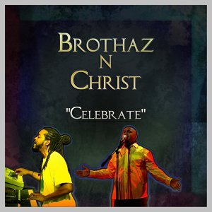 Brothaz N Christ 歌手頭像