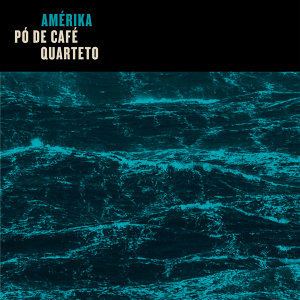 Pó de Café Quarteto 歌手頭像