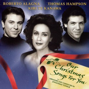 Dame Kiri Te Kanawa/Roberto Alagna/Thomas Hampson/London Voices/Abbey Road Ensemble/Jonathan Tunick/Laurie Holloway
