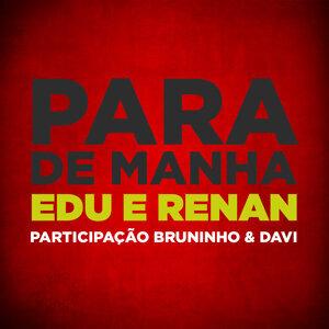 Edu & Renan & Bruninho & Davi (Featuring) 歌手頭像