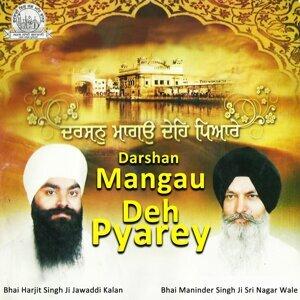 Bhai Harjit Singh Ji Jawaddi Kalan, Bhai Maninder Singh Ji Sri Nagar Wale 歌手頭像