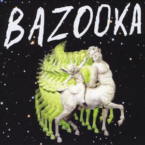 Bazooka 歌手頭像