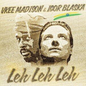 Vkee Madison & Igor Blaksa 歌手頭像