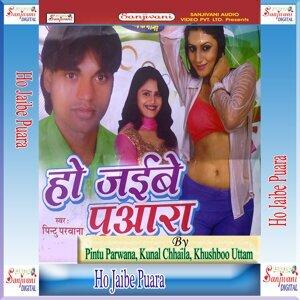 Pintu Parwana, Kunal Chhaila, Khushboo Uttam 歌手頭像