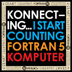 I Start Counting / Fortran 5 / Komputer 歌手頭像