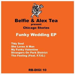 Belfie & Alex Tea present Chicago Stories 歌手頭像