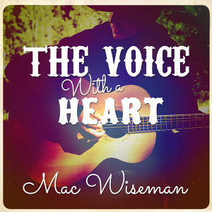 Mac Wiseman (With Special Guests Lester Flatt Chubby Wise)