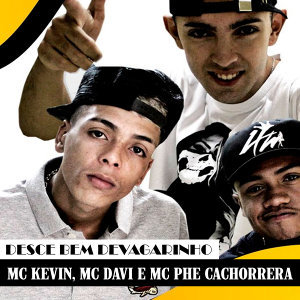 Mc Kevin, Mc Davi & Mc Phe Cachorrera 歌手頭像