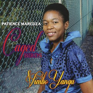 Patience Maredza, Caged Birds 歌手頭像