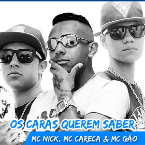 MC Nick, MC Careca & MC Gão 歌手頭像