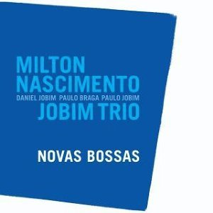 Milton Nascimento & Jobim Trio