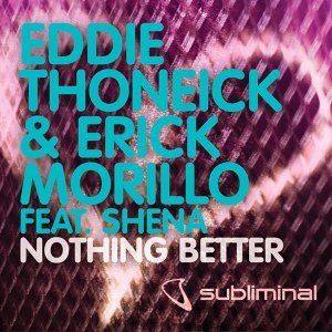 Eddie Thoneick and Erick Morillo feat Shena