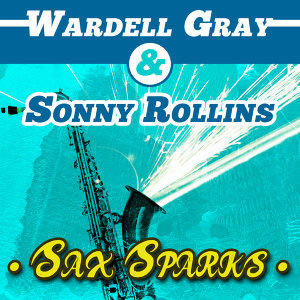 Wardell Gray, Sonny Rollins 歌手頭像