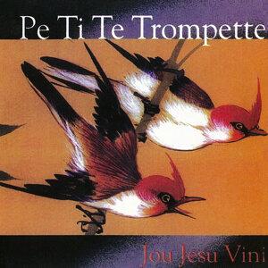 Pe Ti Te Trompette 歌手頭像