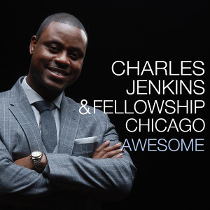 Pastor Charles Jenkins & Fellowship Chicago 歌手頭像
