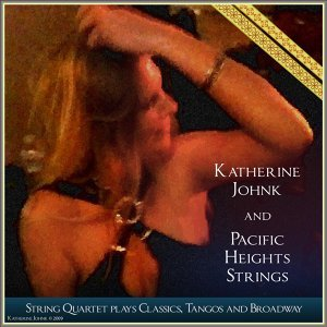 Katherine Johnk and Pacific Heights Strings 歌手頭像