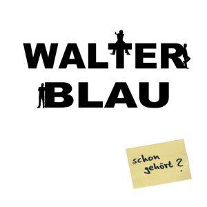 Walter Blau 歌手頭像
