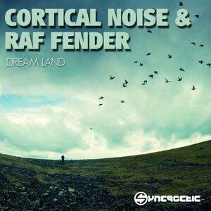Cortical Noise, Raf Fender, Raf Fender, Cortical Noise 歌手頭像