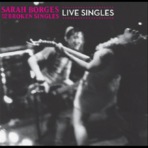 Sarah Borges and the Broken Singles