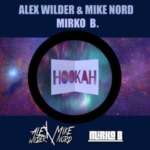 Alex Wilder, Mike Nord & D.J. Mirko B. 歌手頭像