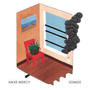 Have Mercy & Somos, Have Mercy, Somos 歌手頭像